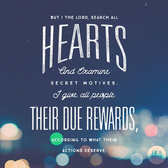 Jeremiah 17:10, NLT, The Lord sees your heart,  FixItWithFran.com