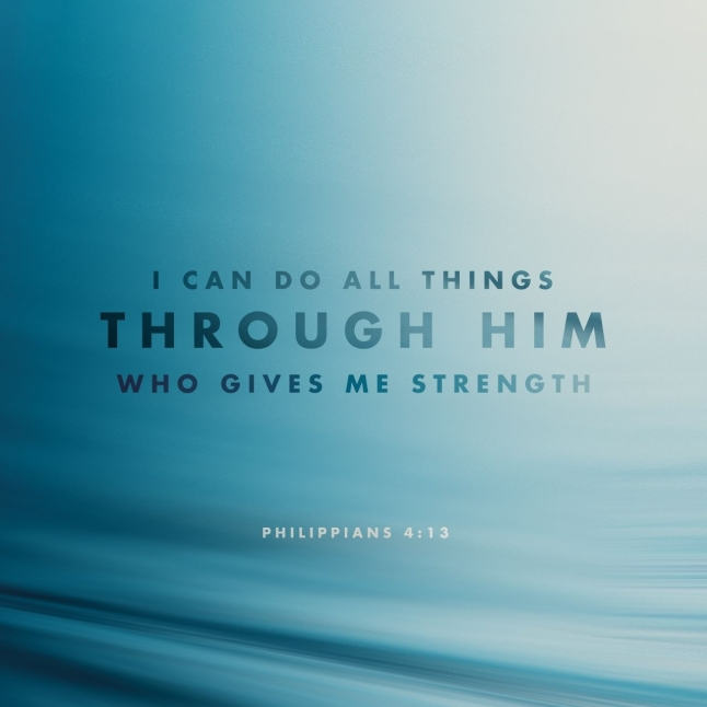 Verse Of The Day Philippians 413 For I Can Do Everything Through Christ Who Gives Me Strength